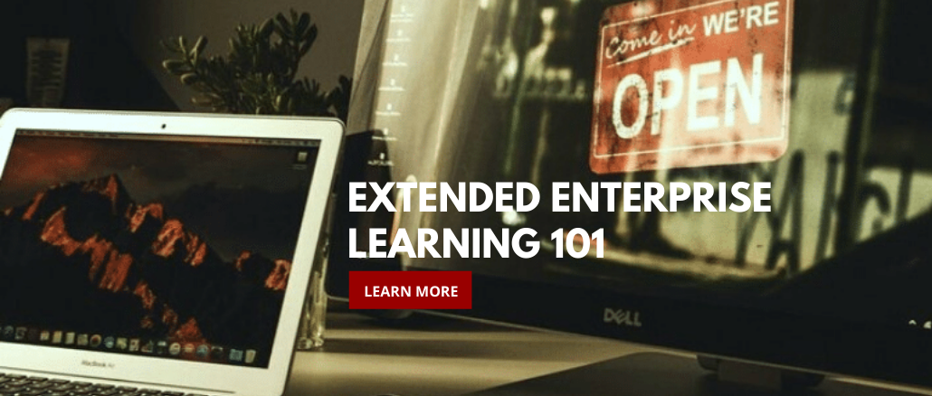 NEW TO EXTENDED ENTERPRISE LEARNING? START HERE